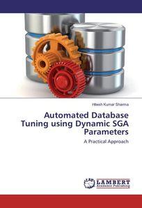 Automated Database Tuning using Dynamic SGA Parameters