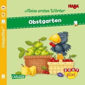 Carlsen Baby Pixi (unkaputtbar) 89: HABA Erste Wörter: Obstgarten (Softcover)