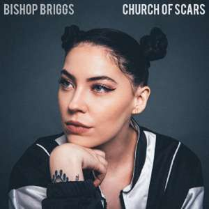 Church Of Scars - Bishop Briggs