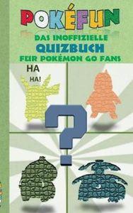 POKEFUN - Das inoffizielle Quizbuch für Pokemon GO Fans