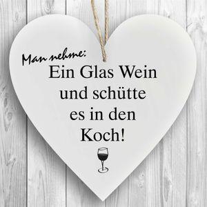 Herzschild Holzherz Holzschild 16 x 16 cm Man nehme ein Gas Wein und schütte es in den Koch weiß Dekoschild Wandschild Schild Holz Küche Küchenschild