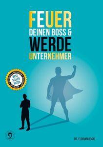 Feuer Deinen Boss & Werde Unternehmer