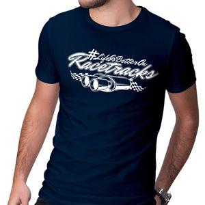 Motorsport Fan T-Shirt LIFE IS BETTER ON RACETRACKS, Farbe: Dunkelblau, Größe: L