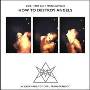 Coil+Zos Kia+Marc Almond: How To Destroy Angels