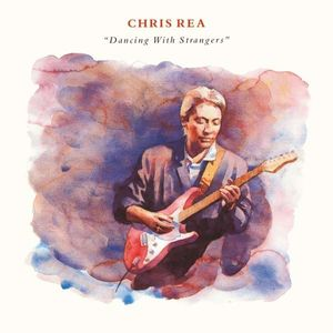 Chris Rea - Dancing with Strangers (2019 Remaster) -   - (CD / Titel: A-G)
