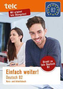 Einfach weiter: Deutsch B2, Kurs-und Arbeitsbuch