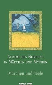 Stimme des Nordens in Märchen und Mythen - Märchen und Seelen