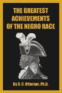 The Greatest Achievements of the Negro Race