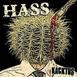 Kacktus - Hass - Edel  - (CD / Titel: H-P)