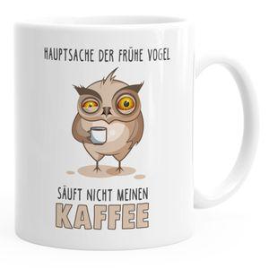Kaffee-Tasse Spruch Hauptsache der frühe Vogel säuft nicht meinen Kaffee Bürotasse Motiv Vogel Eule MoonWorks® weiß unisize