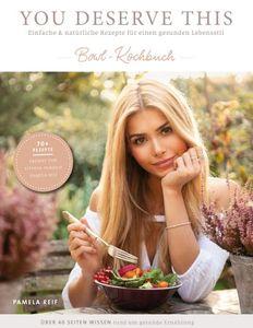 You deserve this. Bowl-Kochbuch.: Einfache & natürliche Rezepte für einen gesunden Lebensstil.