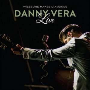 Pressure Makes Diamonds: Live - Danny Vera