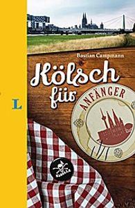 Langenscheidt Kölsch für Anfänger - Der humorvolle Sprachführer für Kölsch-Fans