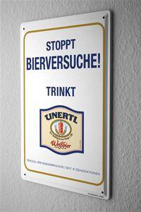 Blechschild Weissbier Brauerei UNERTL Stoppt Bierversuche trinkt Weißbier! Werbung aus Haag 20x30 cm