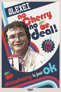 Stranger Things Poster Alexei No Cherry No Deal! 91,5 x 61 cm
