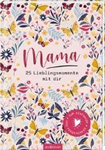 Mama - 25 Lieblingsmomente mit dir