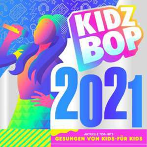 Kidz Bop 2021 - Kidz Bop Kids