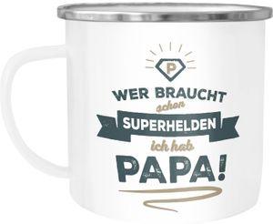 Emaille-Tasse Becher Wer braucht schon Superhelden ich hab Papa Vatertagsgeschenk Geschenk Papa Vater Moonworks® Papa weiß-metall Emailletasse
