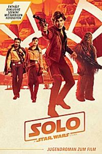 Solo: A Star Wars Story (Jugendroman zum Film)