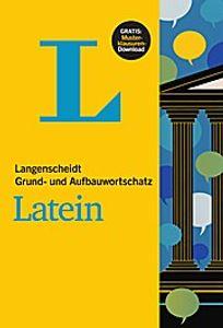 Langenscheidt Grund- und Aufbauwortschatz Latein