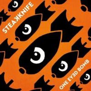 Steakknife-One Eyed Bomb