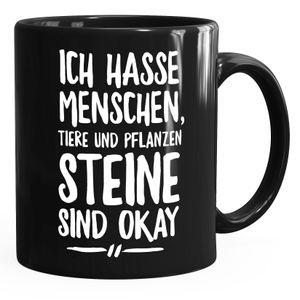 Lustige Spruch-Tasse Ich hasse Menschen Tiere und Pflanzen Steine sind ok Kaffee-Tasse MoonWorks® uni - schwarz unisize