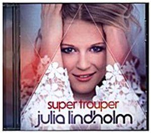 Julia Lindholm, Super Trouper