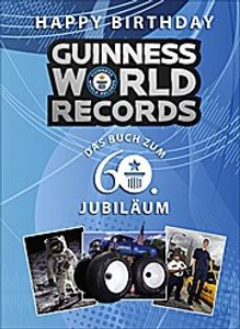 Happy Birthday GUINNESS WORLD RECORDS: Das Buch zum 60. Jubiläum