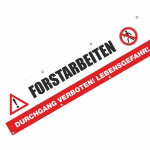 Forstarbeiten Durchgang verboten! Spannbanner Banner Werbebanner Plakat 2,00 x 0