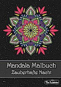 Mandala Malbuch für Erwachsene: Zauberhafte Nacht - Mandalas auf schwarzem Hintergrund