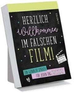 myNOTES Abreißkalender Herzlich Willkommen im falschen Film! 2022 - Ein genialer Spruch für jeden Tag