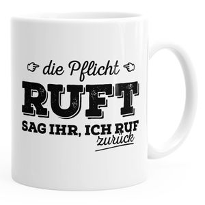 Kaffee-Tasse Die Pflicht ruft. Sag ihr ich ruf zurück Spruch Sprüch Fun lustig MoonWorks® weiß unisize