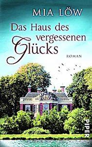 Das Haus des vergessenen Glücks: Roman