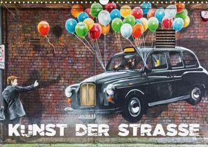 Calvendo Wandkalender Kunst der Strasse (Wandkalender 2021 DIN A3 quer) 2021 DIN A3