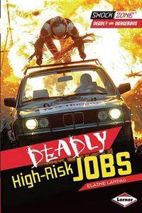 Deadly High Risk Jobs
