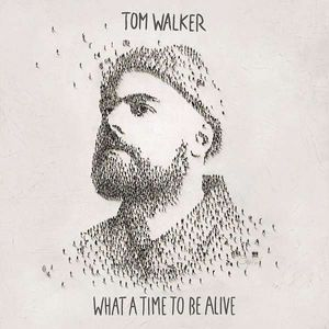 Tom Walker - What A Time To Be Alive -   - (CD / Titel: Q-Z)