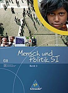 Mensch und Politik SI: Gemeinschaftskunde / GWG - Ausgabe G8 Baden-Württemberg: Schülerband 3