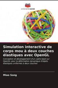 Simulation interactive de corps mou à deux couches élastiques avec OpenGL