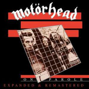 On Parole (Expanded & Remastered) - Motörhead