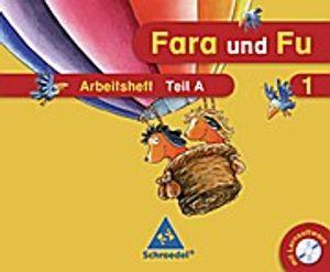 Fara und Fu. 1. Schuljahr. Arbeitshefte A und B mit Schlüsselwortkarte und CD-ROM