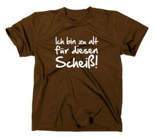 Styletex23 T-Shirt Ich bin zu für alt diesen Scheiß Fun, braun, XL