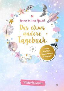 Spring in eine Pfütze! Das etwas andere Tagebuch von Viktoria Sarina: Herausgegeben von Viktoria Sarina