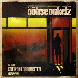 Böhse Onkelz - Kneipenterroristen (30 Jahre Kneipenterroristen - Neuaufnahme 2018) -   - (CD / Titel: H-P)