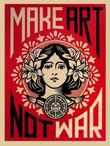 Shepard Fairey Kunstdruck Make Art Not War! - Kunstdruck