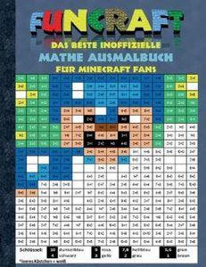 Funcraft - Das beste inoffizielle Mathe Ausmalbuch für Minecraft Fans:Alter: 6-10 Jahre. 1., 2., 3. und 4. Klasse, (malen, basteln, lustig, lachen, witzig, Ausmalbuch, Ausmalbilder, lernen, Mathemati