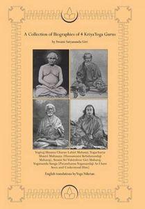 A Collection of Biographies of 4 Kriya Yoga Gurus by Swami Satyananda Giri