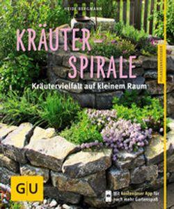 Kräuterspirale - Kräutervielfalt auf kleinem Raum - GU Pflanzenratgeber