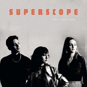 Kitty,Daisy & Lewis-Superscope