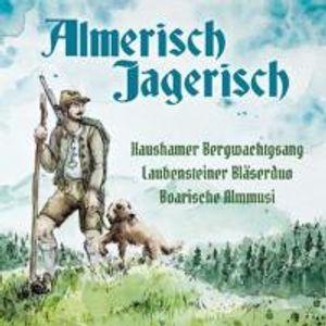 Haushamer Bergwachtgsang: Almerisch-Jagerisch