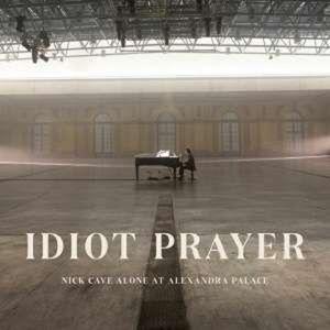 Idiot Prayer: Nick Cave Alone At Alexandra Palace - Nick Cave & The Bad Seeds